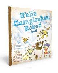 ¡Feliz Cumpleaños Robot!