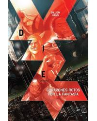 Die | 01: Corazones rotos...
